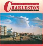 A Short History of Charleston, Rosen, Robert N., 1570031975
