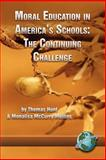 Moral Education in America's Schools : The Continuing Challenge, Hunt, Thomas C. and Mullins, Monalisa, 1593111975