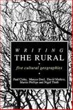 Writing the Rural : Five Cultural Geographies, Matless, David and Phillips, Martin, 1853961973