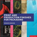 Print and Production Finishes for Packaging, Edward Denison, 2940361975