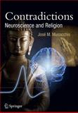 Contradictions : Neuroscience and Religion, Musacchio, José M., 3642271979