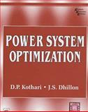 Power System Optimization, Kothari, D.P. and Dhillon, J. S., 8120321979