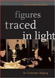 Figures Traced in Light- On Cinematic Staging, Bordwell, David, 0520241975
