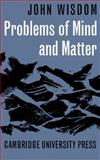 Problems of Mind and Matter, Wisdom, John, 0521091977