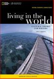 Living in the World : Cultural Themes for Writers, Holway, Tatiana M. and National Geographic Learning Staff, 1285071972