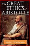 The Great Ethics of Aristotle, Simpson, Peter L. P., 1412851971