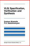VLSI Specification, Verification and Synthesis, , 1461291976