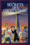 Secrets of a Ghost's Diary, Dawn Clifton, 149601197X