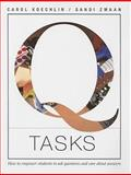 Q Tasks : How to Empower Students to Ask Questions and Care about Answers, Koechlin, Carol and Zwaan, Sandi, 1551381974