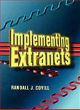 Implementing Extranets, Covill, Randall J., 1555581978