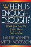 When Is Enough, Enough?, Laurie Ashner and Mitch Meyerson, 1568381972