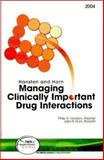 Hansten and Horn's Managing Clinically Important Drug Interactions : Published by Facts and Comparisons, Hansten, Philip D. and Horn, John R., 1574391976