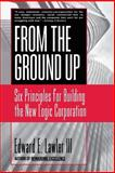 From the Ground Up, Edward E. Lawler, 0787951978