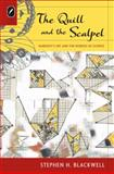 The Quill and the Scalpel : Nabokov's Art and the Worlds of Science, Blackwell, Stephen H., 081429197X