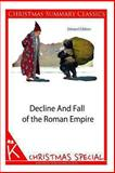Decline and Fall of the Roman Empire [Christmas Summary Classics], Edward Gibbon, 1494331977