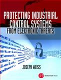 Protecting Industrial Control Systems from Electronic Threats, Weiss, Joseph, 1606501976