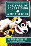 Fall of Advertis and Rise of PR, Al Ries and Laura Ries, 0060081988