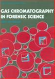 Gas Chromatography in Forensic Science, , 0133271986