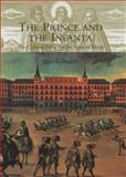 The Prince and the Infanta : The Cultural Politics of the Spanish Match, Redworth, Glyn, 0300101988
