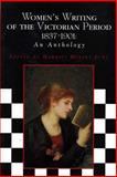 Women's Writing of the Victorian Period 1837-1901: an Anthology : An Anthology, , 0312221983