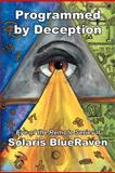 Programmed by Deception, Solaris Blueraven, 1477251987