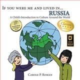 If You Were Me and Lived in... Russia, Carole Roman, 1493781987