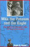 With the Possum and the Eagle, Ralph H. Nutter, 1574411985