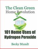 101 Home Uses of Hydrogen Peroxide, Mundt Becky, 1630221988