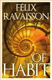 Of Habit, Ravaisson, Felix and Carlisle, Clare, 1847061982