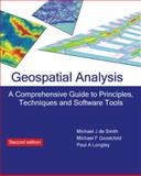 Geospatial Analysis : A Comprehensive Guide to Principles, Techniques and Software Tools, De Smith, Michael J. and Goodchild, Michael F., 1906221987