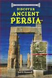 Discover Ancient Persia, Neil D. Bramwell, 0766041980