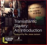 Transatlantic Slavery : Against Human Dignity, Richard Benjamin, David Fleming, 0853231982