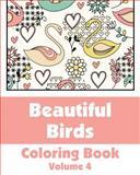 Beautiful Birds Coloring Book (Volume 4), Various, 1495441989
