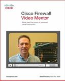 Cisco Firewall Video Mentor : More Than Five Hours of Personal, Visual Instruction, Hucaby, David, 1587201984