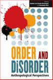 Order and Disorder : Anthropological Perspectives, Von Benda-Beckmann Staff, 1845451988