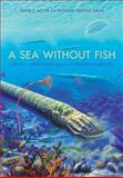 A Sea Without Fish : Life in the Ordovician Sea of the Cincinnati Region, Meyer, David L. and Davis, Richard Arnold, 0253351987