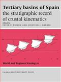 Tertiary Basins of Spain : The Stratigraphic Record of Crustal Kinematics, , 0521021987