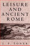 Leisure and Ancient Rome 9780745621982