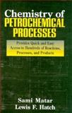 Chemistry of Petrochemical Processes, Matar, Sami and Hatch, Lewis F., 0884151980