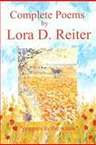 The Complete Poems, Lora Reiter, 146634198X
