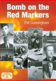 Bomb on the Red Markers : Memories of Bomber Operations, Cunningham, Pat, 184674198X