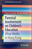 Parental Involvement on Children's Education : What Works in Hong Kong, Ho, Esther Sui-Chu and Kwong, Wai-Man, 9814021989