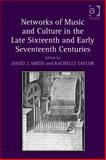 Networks of Music and Cultdure in the Late Sixteenth and Early Seventeenth Centuries : A Collection of Essays in Celebration of Peter Philips's 450Th Anniversary, Taylor, Richelle, 1472411986