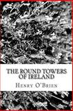 The Round Towers of Ireland, Henry O'Brien, 1484151984