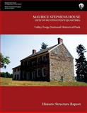 Maurice Stephens House Valley Forge National Historical Park Historic Structure Report, U. S. Department of the Interior National Park Service, 1489581987