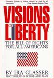 Visions of Liberty, Ira Glasser, 1559701986