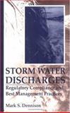 Storm Water Discharges : Regulatory Compliance and Best, Dennison, Mark S., 1566701988