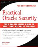 Practical Oracle Security : Your Unauthorized Guide to Relational Database Security, Shaul, Josh and Ingram, Aaron, 1597491985