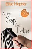 A Little Slap and Tickle, Elise Hepner, 1783751983