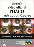 Jaypee's Video Atlas of Phaco Instruction Course, Hennig, Albrecht and Singh, Sanjay Kumar, 9351521982